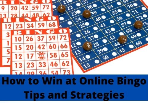 How to Win at Online Bingo Tips and Strategies