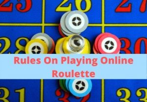 Rules on playing online roulette