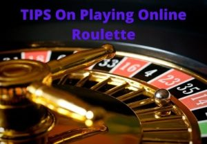 Tips on playing online roulette